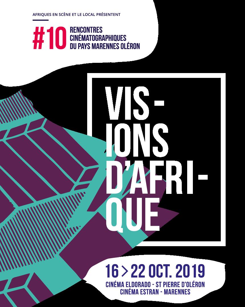 10e édition des Rencontres Cinématographiques du Pays Marennes Oléron - VISIONS D'AFRIQUE - Du 16 au 22 octobre 2019 - Cinémas l'Eldorado (Marennes) et l'Estran (St-Pierre d'Oléron)